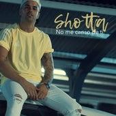 No Me Canso de Ti de Shotta