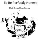 Hair Loss Has-Beens: