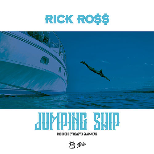 Jumping Ship by Rick Ross
