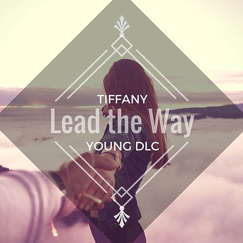 Lead the Way by Tiffany