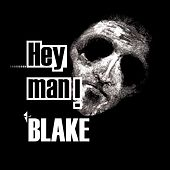 Hey Man! by Blake