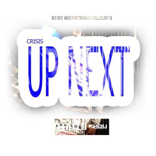 Crisis Up Next by Crisis