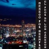 Mexico por Siempre - el Peor de los Caminos by Various Artists