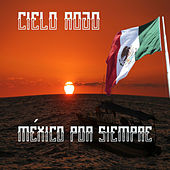 Mexico por Siempre - Cielo Rojo by Various Artists