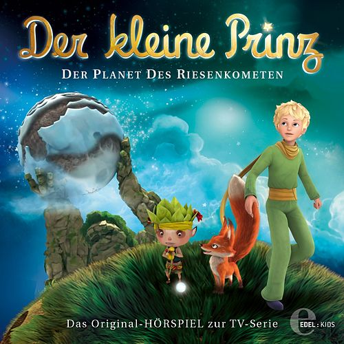 Folge 30: Der Planet des Riesenkometen (Das Original-Hörpsiel zur TV-Serie) von Der kleine Prinz