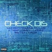 Check Dis (feat. ST, Youngs Teflon, K Trap, Monkey, Liquez & Madix) von Dimzy