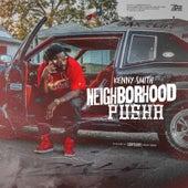 Neighborhood Pusha by Kenny Smith