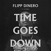 Time Goes Down (Remix) by Flipp Dinero