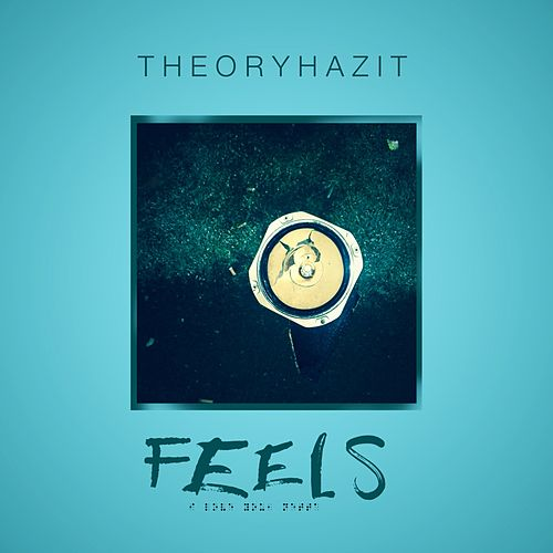 Feels by Theory Hazit