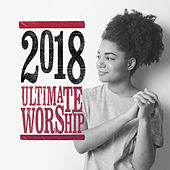 Ultimate Worship 2018 de Various Artists