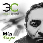 Mas Tiempo de Enrique Calderon
