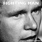 Fighting Man by Martin Campbell