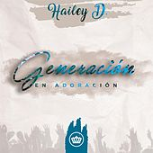 Generación en Adoración by Hailey D
