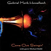Come Out Swingin' (Remastered) de Gabriel Mark Hasselbach