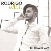 Eu Escolhi Você de Rodrigo Will
