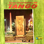 Voces Inolvidables del Tango (Vol.4) von Various Artists