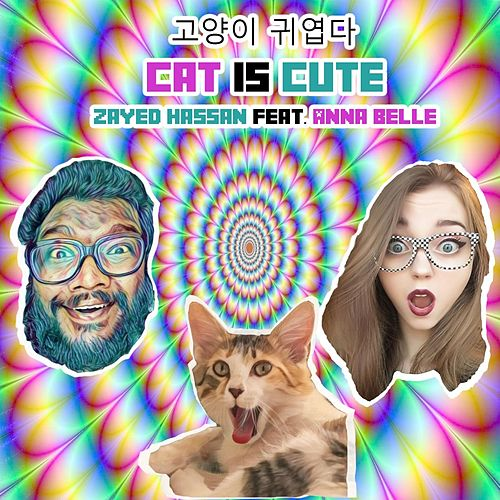 Cat Is Cute (feat. Anna Belle) van Zayed Hassan