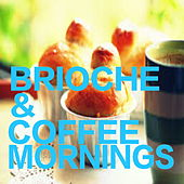 Brioche & Coffee Mornings by Various Artists