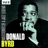 Milestones of a Jazz Legend - Donald Byrd, Vol. 8 by Donald Byrd