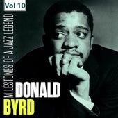 Milestones of a Jazz Legend - Donald Byrd, Vol. 10 by Donald Byrd