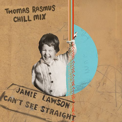 Can't See Straight (Thomas Rasmus Chill Mix) by Jamie Lawson