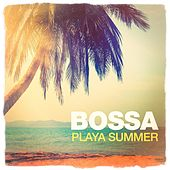 Bossa Playa Summer by Various Artists