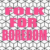 Folk For Boredom by Various Artists