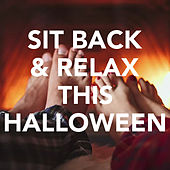 Sit Back & Relax This Halloween by Various Artists