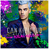 Ateş Ediyor (Remixes) von Can Kiziltug