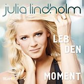Leb den Moment by Julia Lindholm
