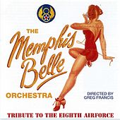 Tribute To The Eighth Airforce by The Memphis Belle Orchestra