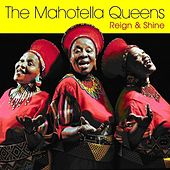 Reign & Shine by Mahotella Queens
