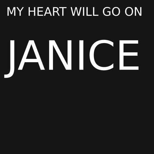My Heart Will Go On von Janice