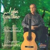 De Gira por Latinoamerica de John Castano y su Grupo Instrumental