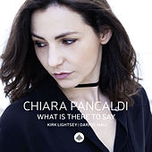 What Is There to Say by Chiara Pancaldi