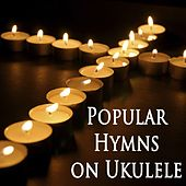 Popular Hymns on Ukulele by The O'Neill Brothers Group
