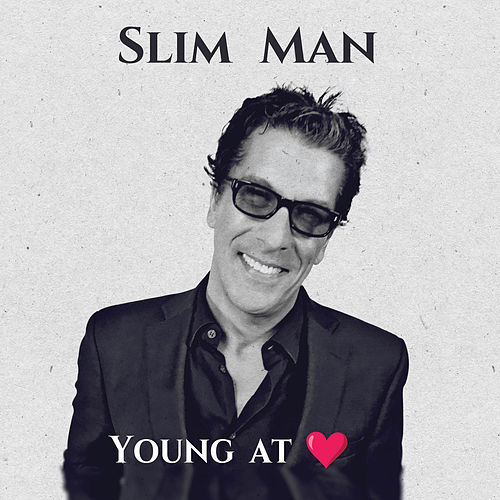 Young at Heart by Slim Man