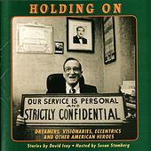 Holding On: Dreamers, Visionaries, Eccentrics & Other American Heroes von Various Artists