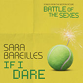 If I Dare (from Battle of the Sexes) by Sara Bareilles