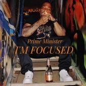 I'm Focused de Prime Minister