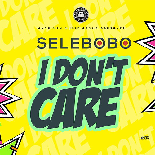 I Don't Care by Selebobo