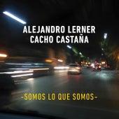 Somos Lo Que Somos de Alejandro Lerner