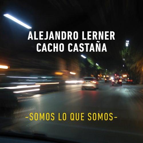 Somos Lo Que Somos by Alejandro Lerner