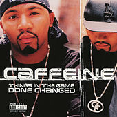 Things In The Game Done Changed von Caffeine