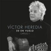 50 en Vuelo, Capítulo 1 de Victor Heredia