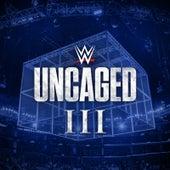 WWE: Uncaged III by WWE & Jim Johnston (