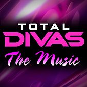 Total Divas: The Music by Various Artists