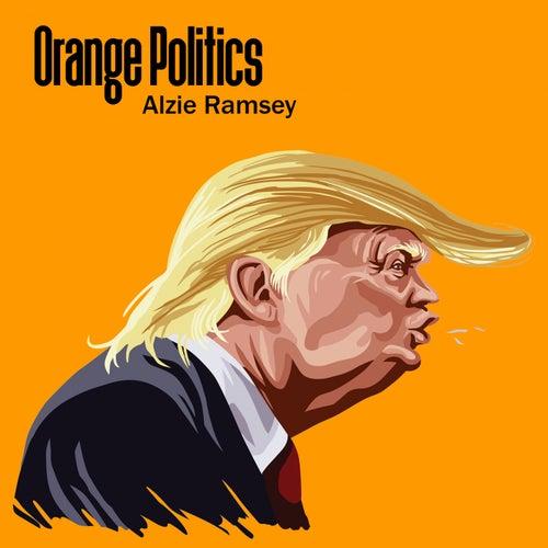 Orange Politics by Alzie Ramsey