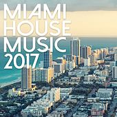 Miami House Music 2017 - EP de Various Artists