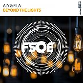 Beyond The Lights by Aly & Fila